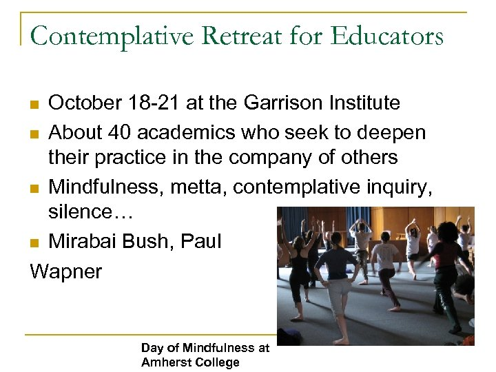 Contemplative Retreat for Educators October 18 -21 at the Garrison Institute n About 40