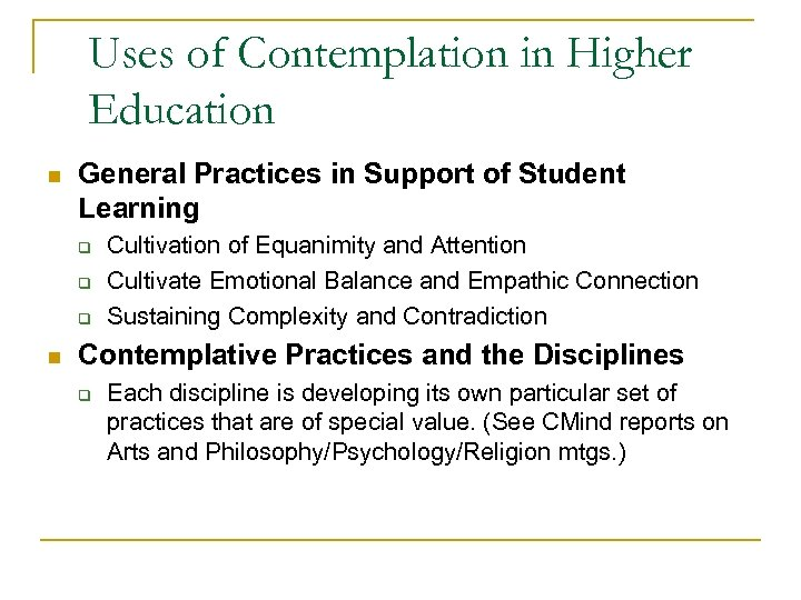 Uses of Contemplation in Higher Education n General Practices in Support of Student Learning