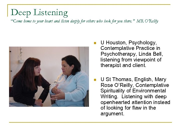"""Deep Listening """"Come home to your heart and listen deeply for others who look"""