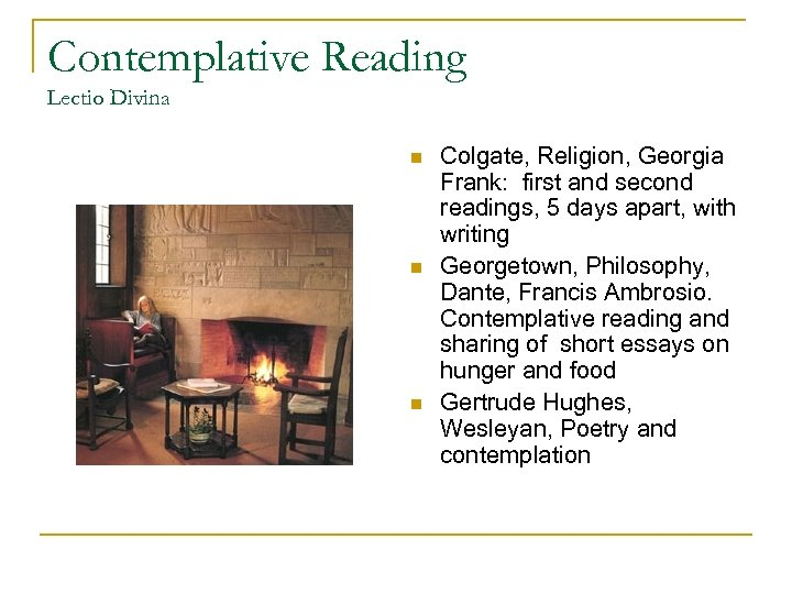 Contemplative Reading Lectio Divina n n n Colgate, Religion, Georgia Frank: first and second