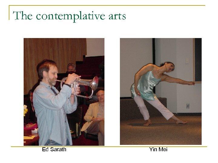 The contemplative arts Ed Sarath Yin Mei