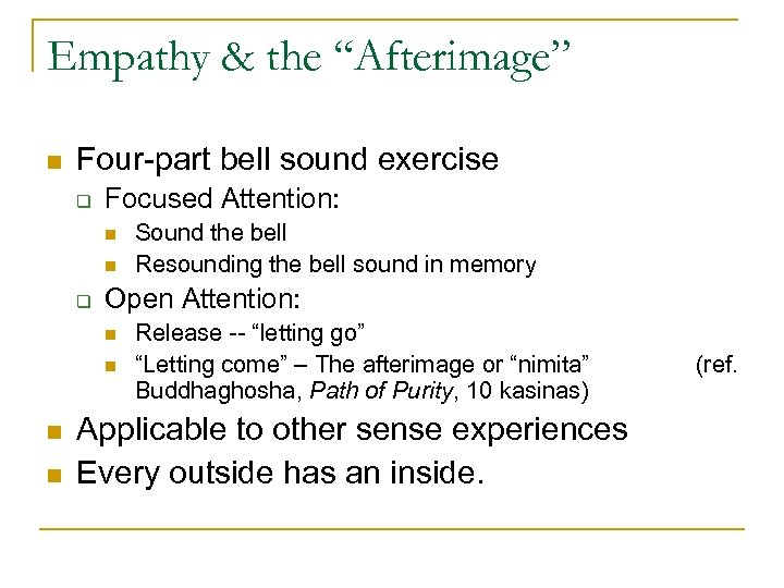 """Empathy & the """"Afterimage"""" n Four-part bell sound exercise q Focused Attention: n n"""