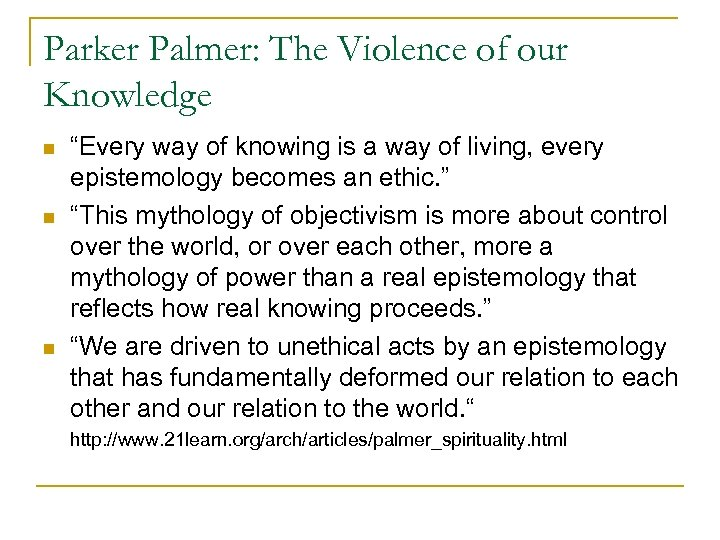 """Parker Palmer: The Violence of our Knowledge n n n """"Every way of knowing"""