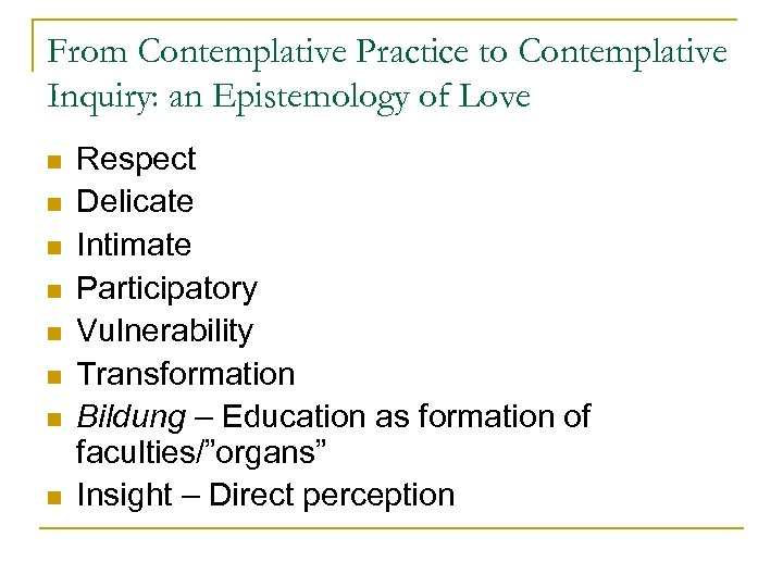 From Contemplative Practice to Contemplative Inquiry: an Epistemology of Love n n n n