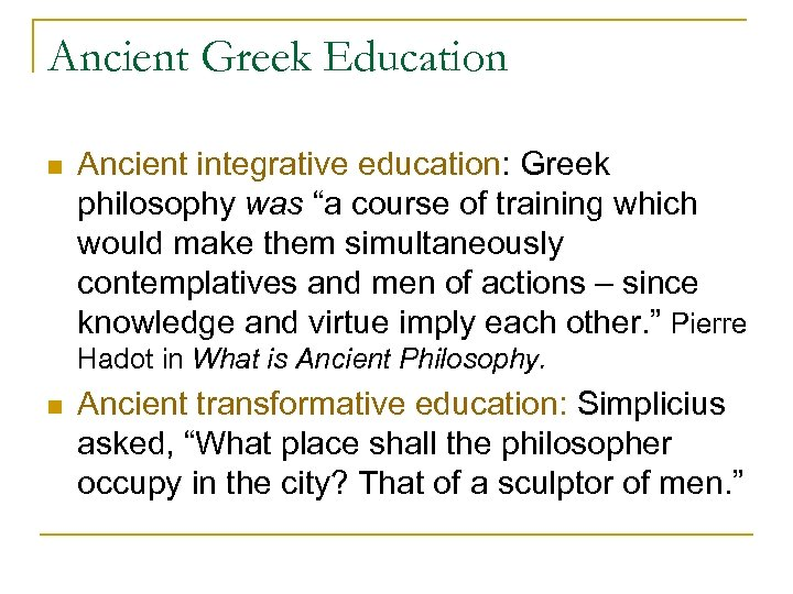"""Ancient Greek Education n Ancient integrative education: Greek philosophy was """"a course of training"""