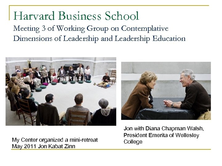 Harvard Business School Meeting 3 of Working Group on Contemplative Dimensions of Leadership and