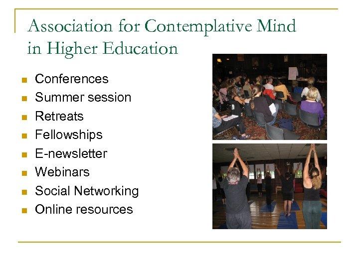 Association for Contemplative Mind in Higher Education n n n n Conferences Summer session
