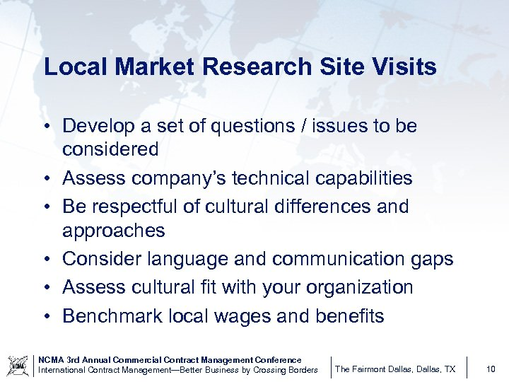 Local Market Research Site Visits • Develop a set of questions / issues to