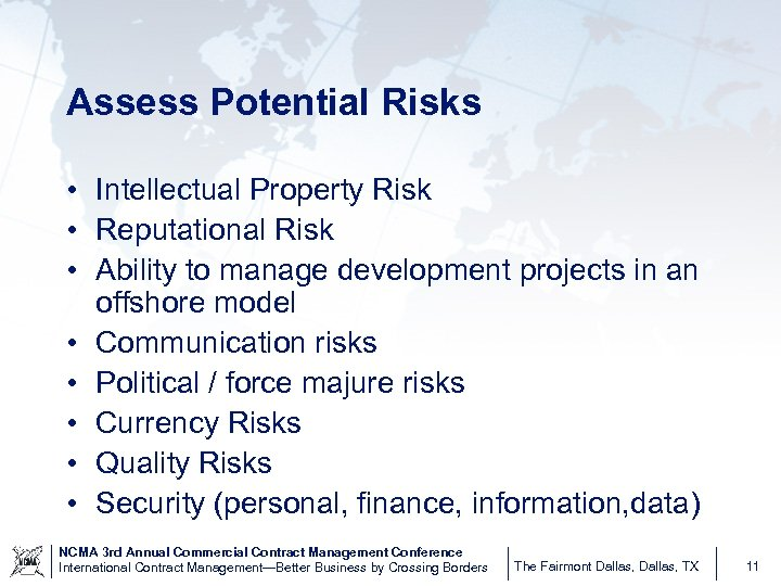 Assess Potential Risks • Intellectual Property Risk • Reputational Risk • Ability to manage