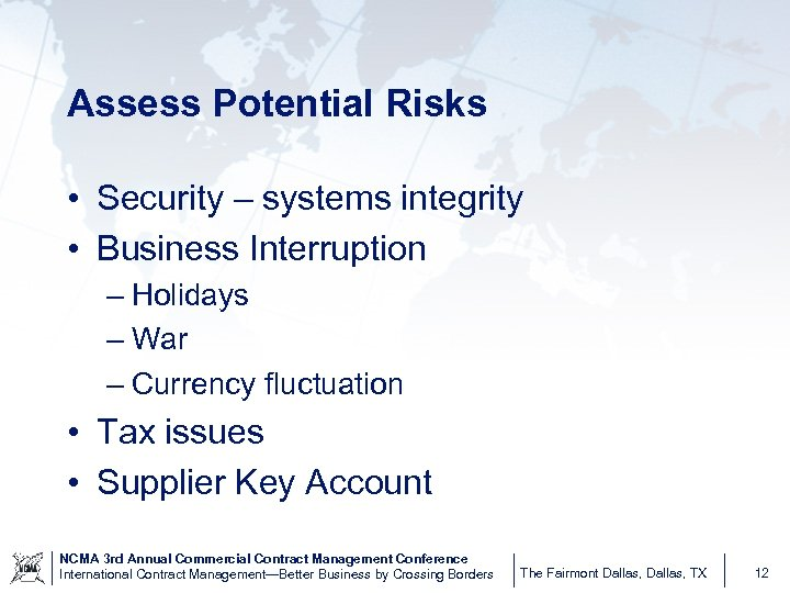 Assess Potential Risks • Security – systems integrity • Business Interruption – Holidays –