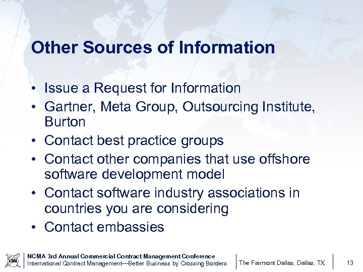 Other Sources of Information • Issue a Request for Information • Gartner, Meta Group,