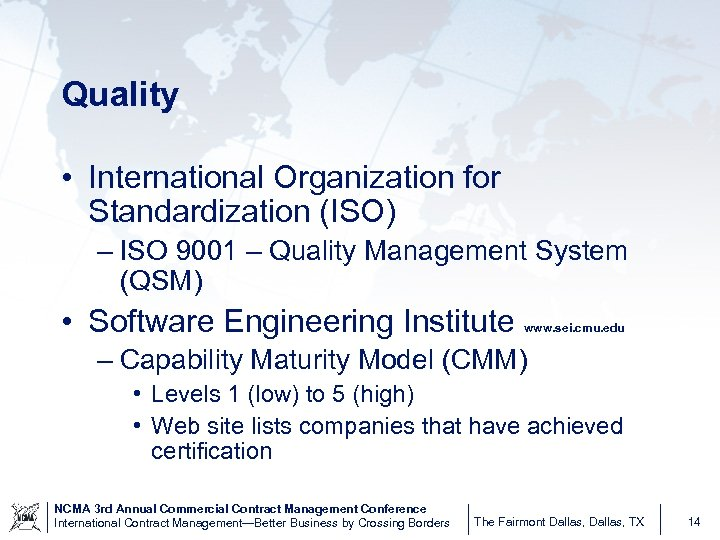 Quality • International Organization for Standardization (ISO) – ISO 9001 – Quality Management System