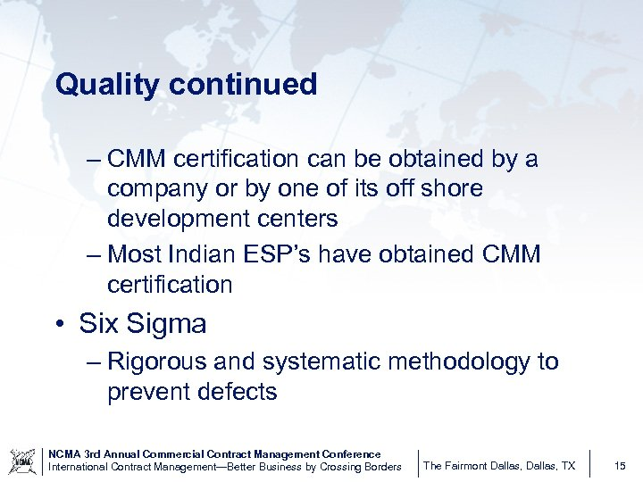 Quality continued – CMM certification can be obtained by a company or by one