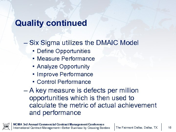 Quality continued – Six Sigma utilizes the DMAIC Model • • • Define Opportunities