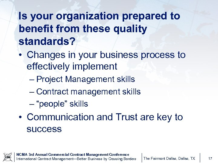 Is your organization prepared to benefit from these quality standards? • Changes in your