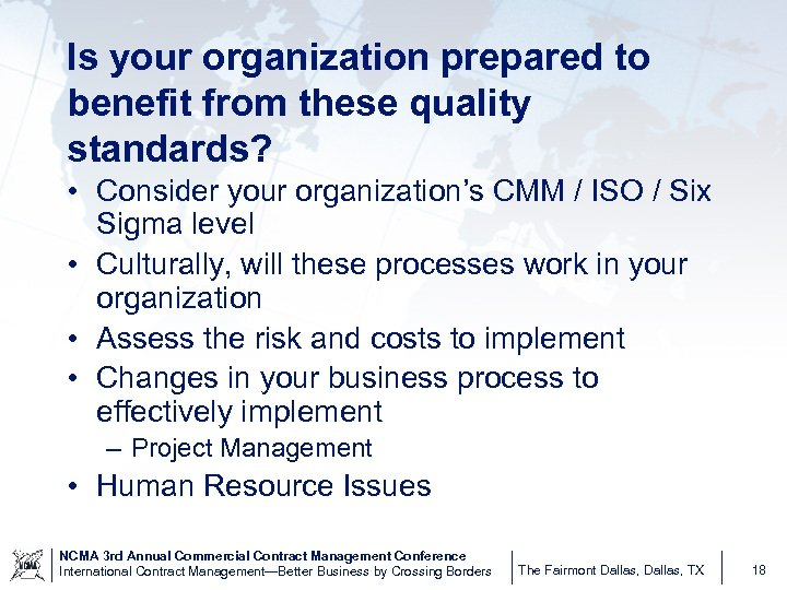 Is your organization prepared to benefit from these quality standards? • Consider your organization's
