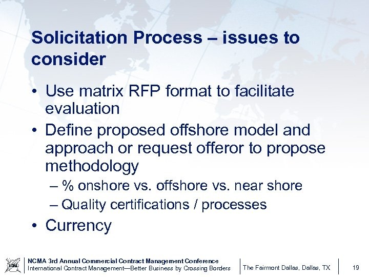 Solicitation Process – issues to consider • Use matrix RFP format to facilitate evaluation