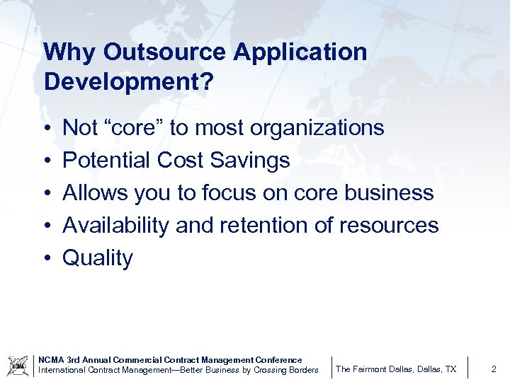 "Why Outsource Application Development? • • • Not ""core"" to most organizations Potential Cost"