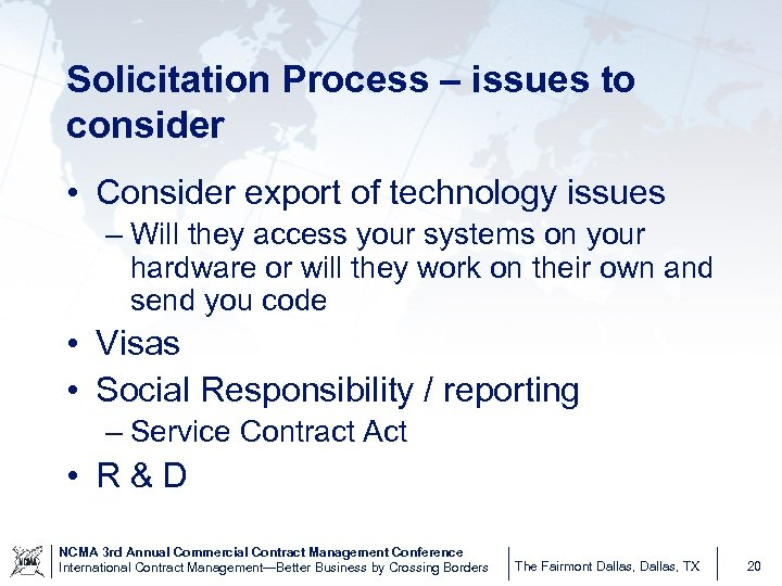 Solicitation Process – issues to consider • Consider export of technology issues – Will