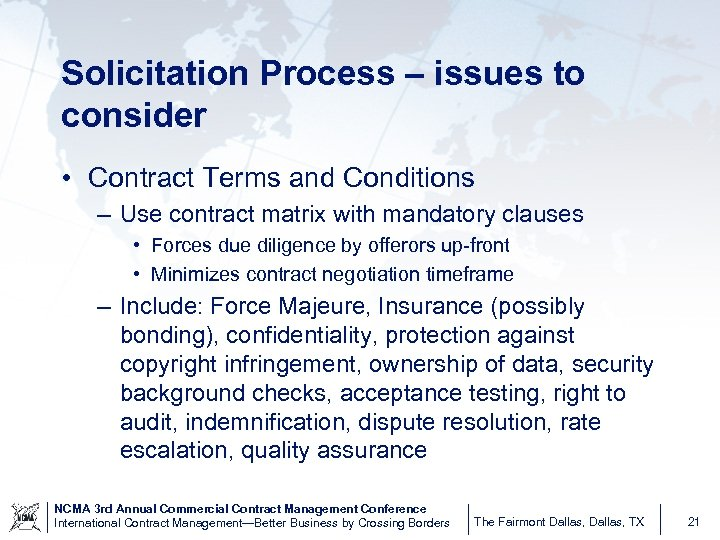 Solicitation Process – issues to consider • Contract Terms and Conditions – Use contract