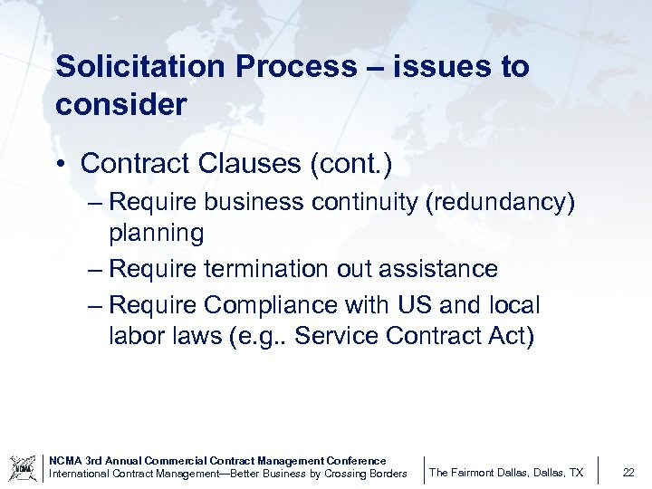 Solicitation Process – issues to consider • Contract Clauses (cont. ) – Require business