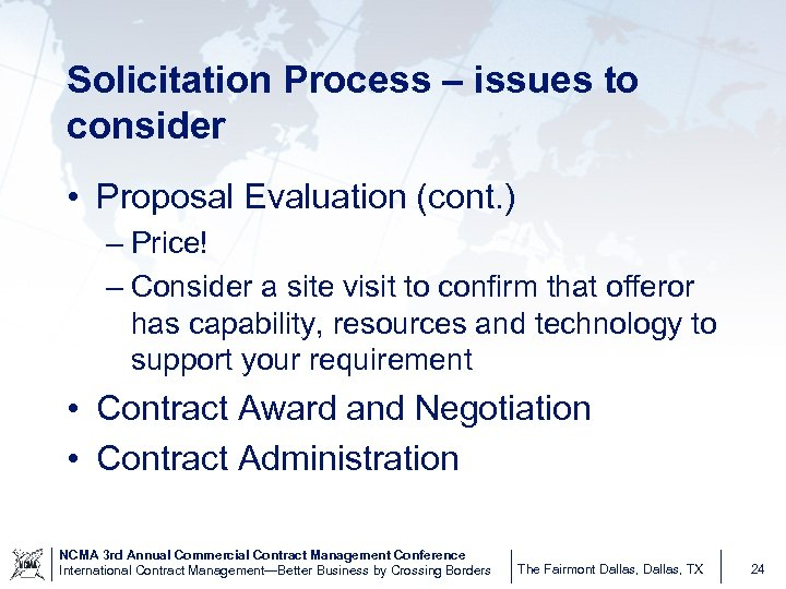 Solicitation Process – issues to consider • Proposal Evaluation (cont. ) – Price! –