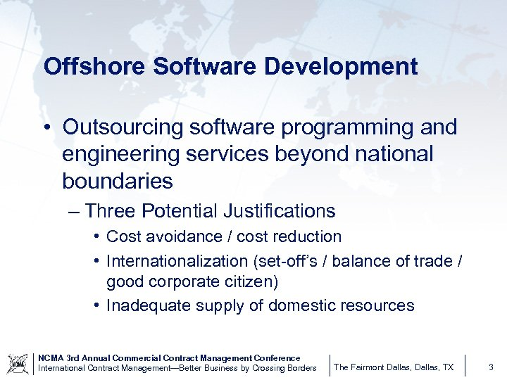 Offshore Software Development • Outsourcing software programming and engineering services beyond national boundaries –