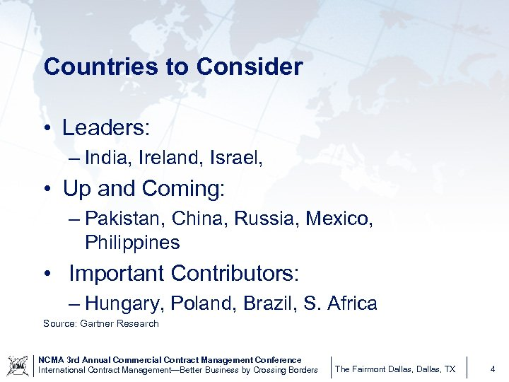 Countries to Consider • Leaders: – India, Ireland, Israel, • Up and Coming: –