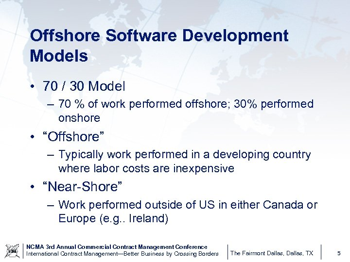 Offshore Software Development Models • 70 / 30 Model – 70 % of work