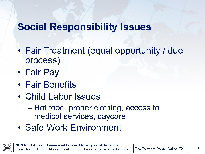 Social Responsibility Issues • Fair Treatment (equal opportunity / due process) • Fair Pay