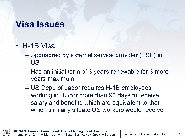 Visa Issues • H-1 B Visa – Sponsored by external service provider (ESP) in