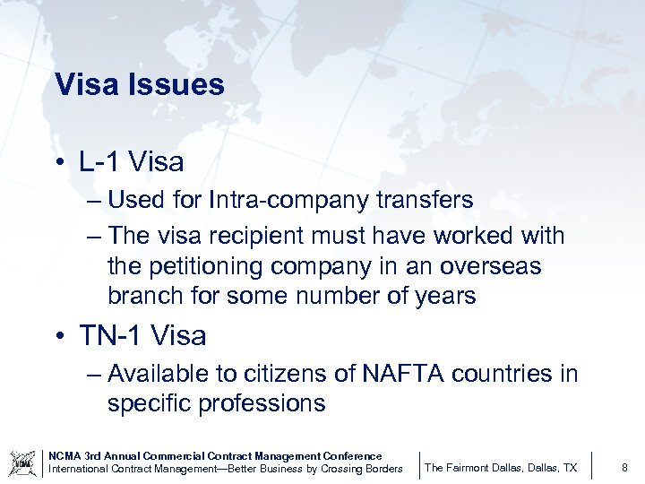Visa Issues • L-1 Visa – Used for Intra-company transfers – The visa recipient