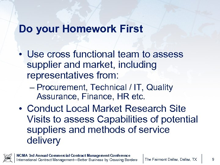 Do your Homework First • Use cross functional team to assess supplier and market,