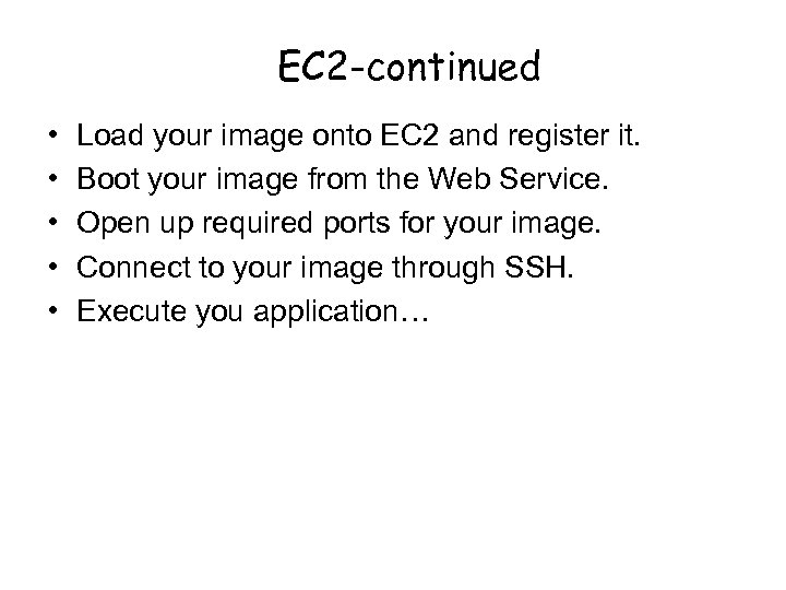 EC 2 -continued • • • Load your image onto EC 2 and register
