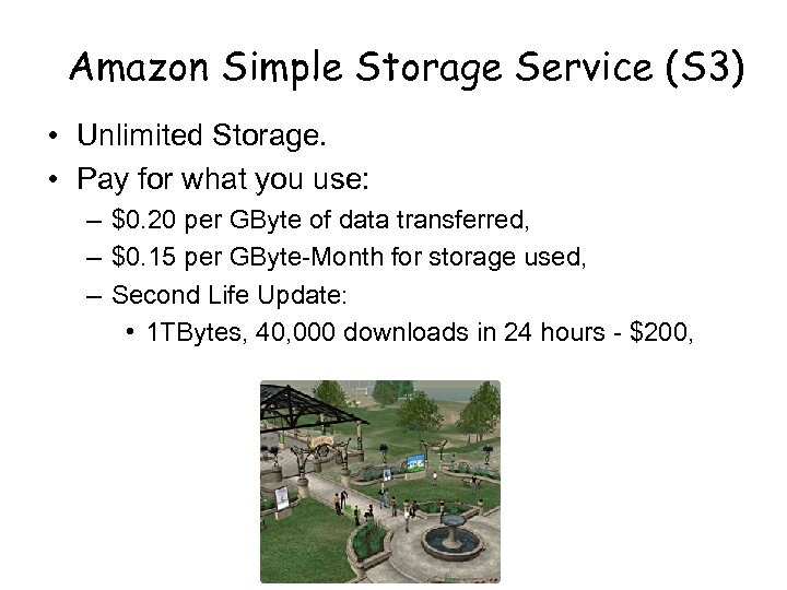 Amazon Simple Storage Service (S 3) • Unlimited Storage. • Pay for what you