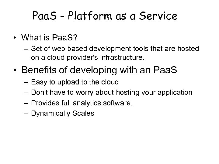 Paa. S - Platform as a Service • What is Paa. S? – Set