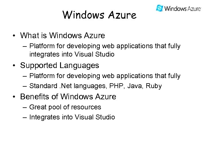 Windows Azure • What is Windows Azure – Platform for developing web applications that