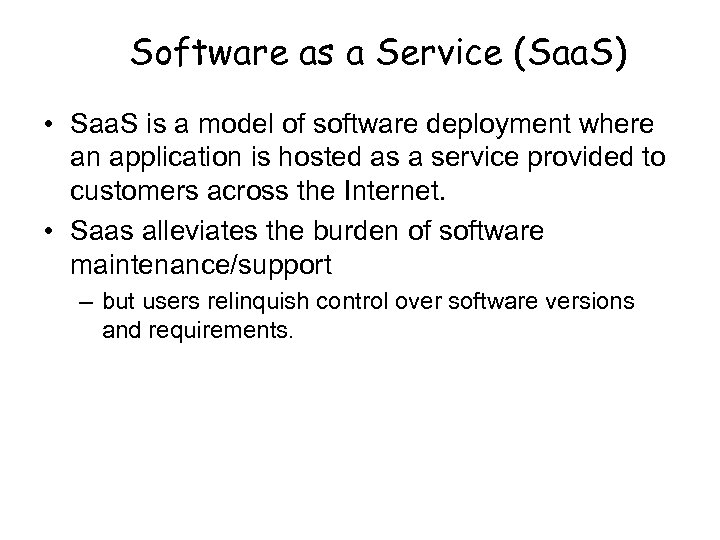 Software as a Service (Saa. S) • Saa. S is a model of software