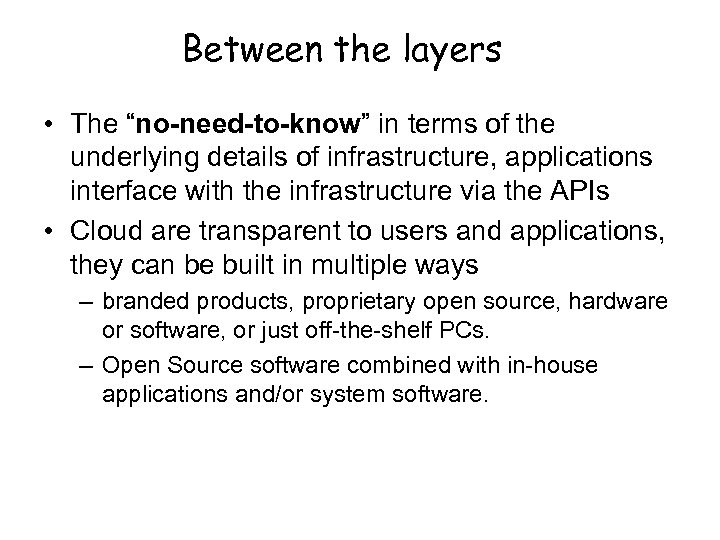 "Between the layers • The ""no-need-to-know"" in terms of the underlying details of infrastructure,"
