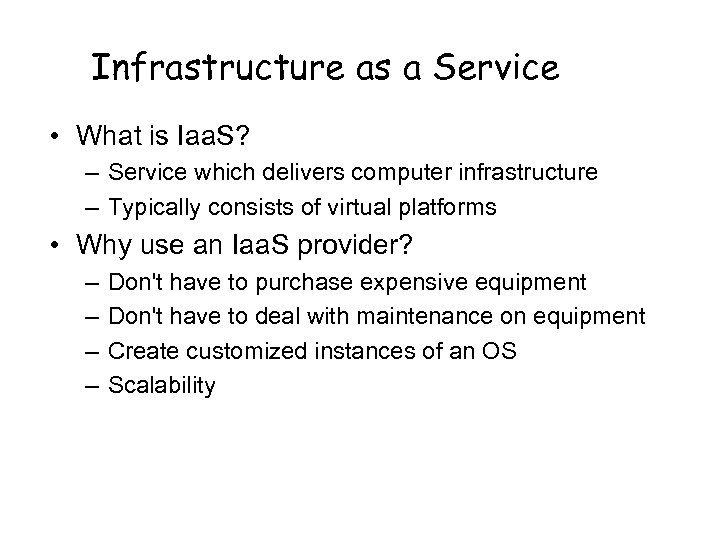 Infrastructure as a Service • What is Iaa. S? – Service which delivers computer