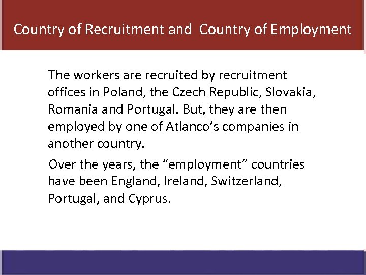 Country of Recruitment and Country of Employment The workers are recruited by recruitment offices
