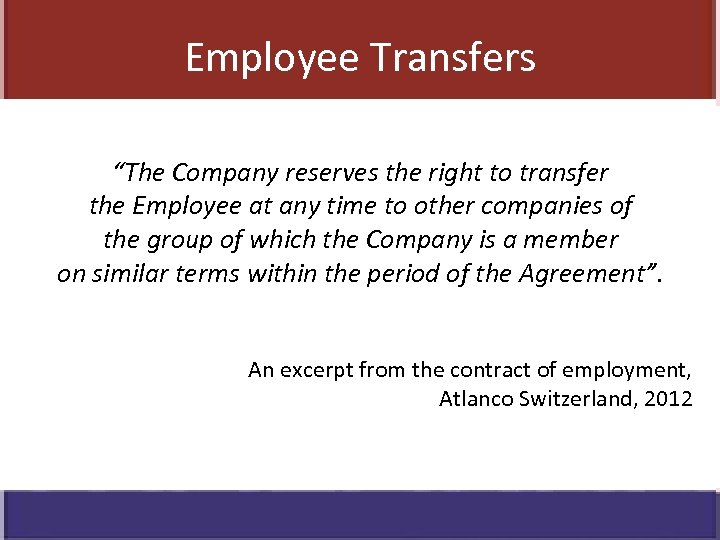 """Employee Transfers """"The Company reserves the right to transfer the Employee at any time"""