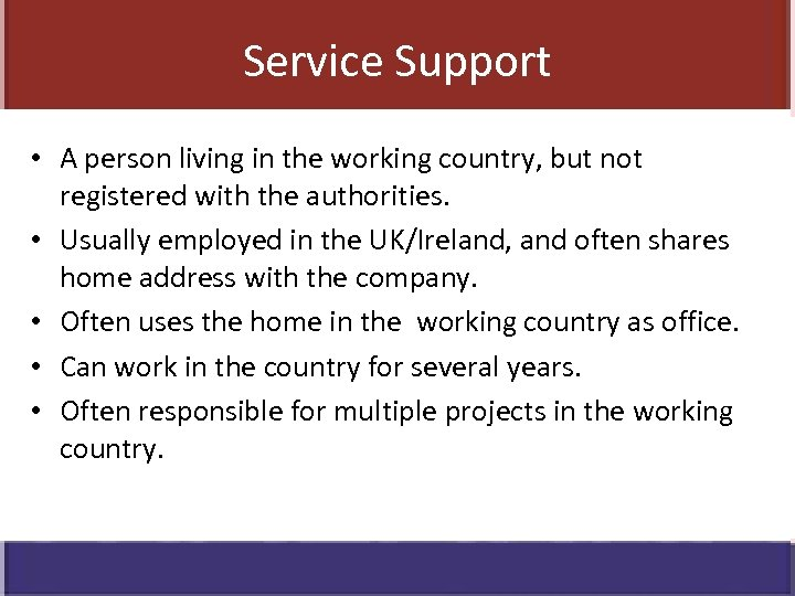 Service Support • A person living in the working country, but not registered with