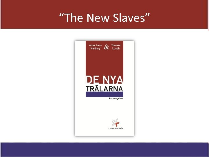 """""""The New Slaves"""""""