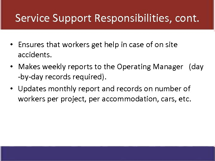 Service Support Responsibilities, cont. • Ensures that workers get help in case of on