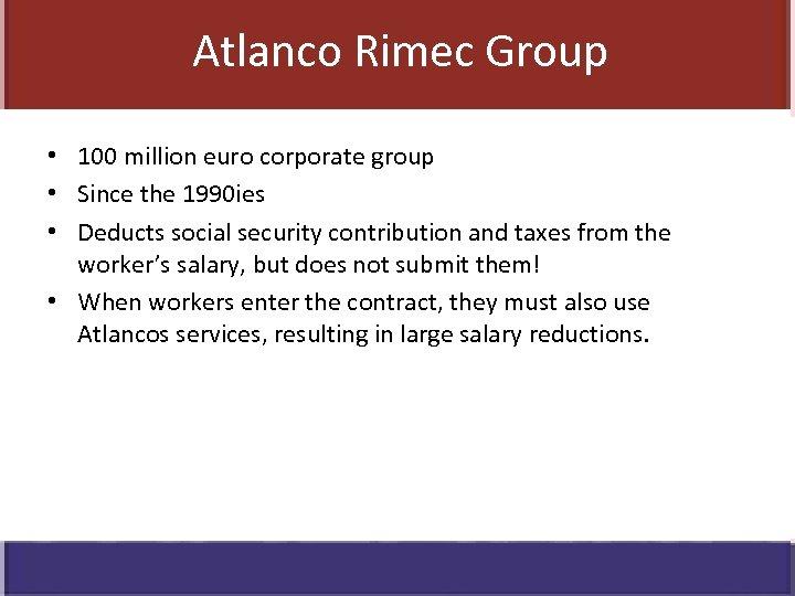 Atlanco Rimec Group Atlanco • 100 million euro corporate group • Since the 1990