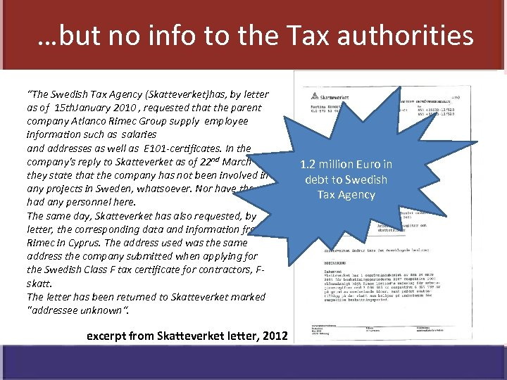 """…but no info to the Tax authorities """"The Swedish Tax Agency (Skatteverket)has, by letter"""