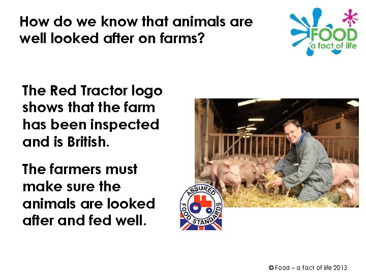 How do we know that animals are well looked after on farms? The Red