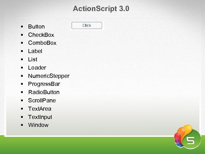 Аction. Script 3. 0 § § § § Button Check. Box Combo. Box Label