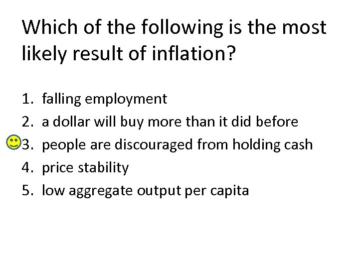 Which of the following is the most likely result of inflation? 1. 2. 3.